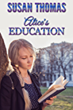 Alice's Education: strict discipline in a girls' college (English Edition)