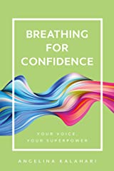 Breathing for Confidence (Your Voice, Your Superpower) Kindle Edition