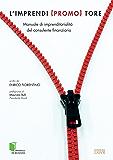 L'imprendi(promo)tore: Manuale di imprenditorialità per il Consulente Finanziario