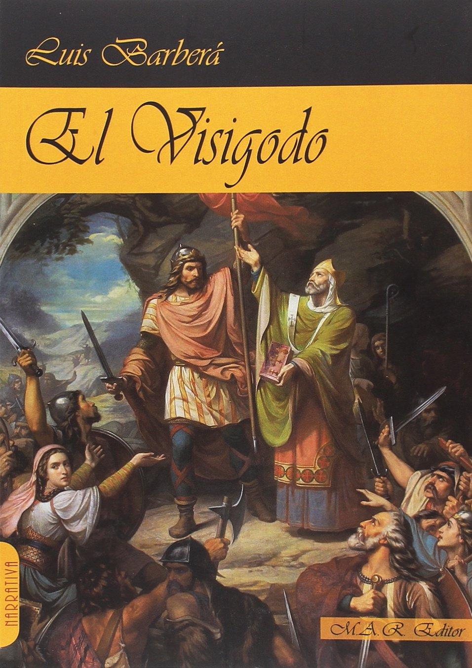 El Visigodo (Narrativa): Amazon.es: Barberá Pérez, Luis: Libros