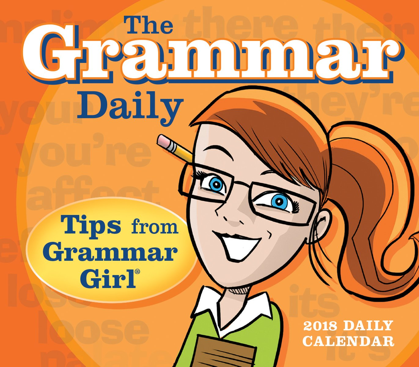 The Grammar Daily: Tips From Grammar Girl 2018 Boxed/Daily Calendar (CB0278)