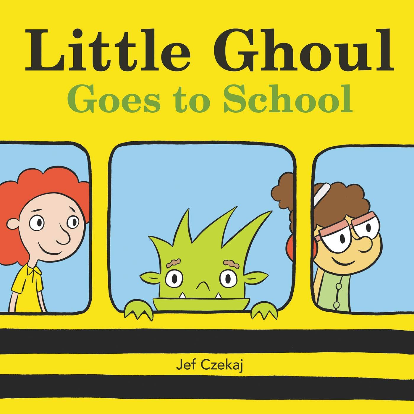 Little Ghoul Goes to School: Czekaj, Jef, Czekaj, Jef: 9780062441119:  Amazon.com: Books