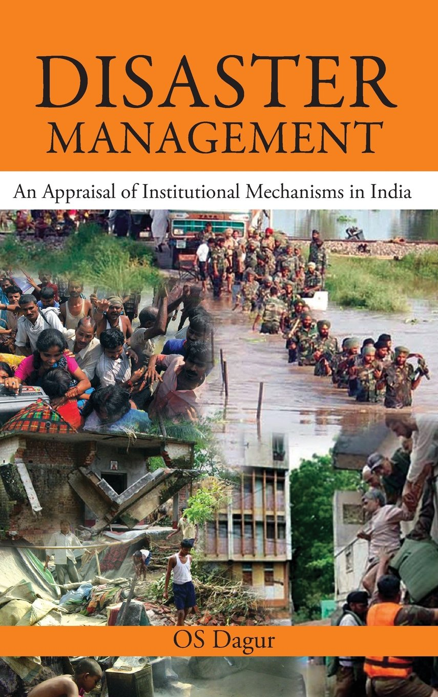 Disaster Management: An Appraisal of Institutional Mechanism in India ebook