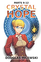 Crystal Hope: Parts 9-12 Paperback