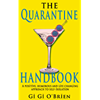 The Quarantine Handbook: A positive, humorous and life changing approach to self-isolation. (English Edition)