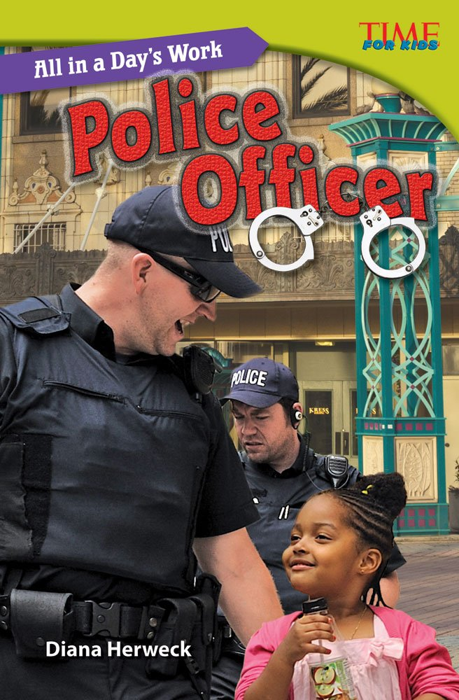 All in a Day's Work: Police Officer (TIME FOR KIDS® Nonfiction Readers)