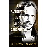 The Alternative Lives of Aiden Anderson: A Middle Falls Time Travel Story