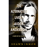 The Alternative Lives of Aiden Anderson: A Middle Falls Time Travel Story (English Edition)