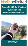Prince2 2017 Certification Foundation and Practitioner Guidebook