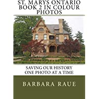 St. Marys Ontario Book 2 in Colour Photos: Saving Our History One Photo at a Time