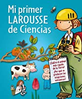 Mi Primer Larousse De Ciencias (Larousse -