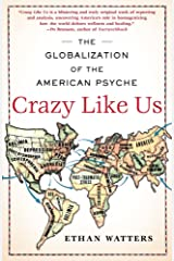 Crazy Like Us: The Globalization of the American Psyche Paperback