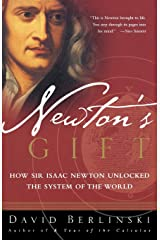 Newton's Gift: How Sir Isaac Newton Unlocked the System of the World Paperback