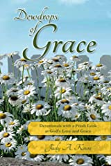 Dewdrops of Grace: Devotionals with a Fresh Look at God's Love and Grace Kindle Edition