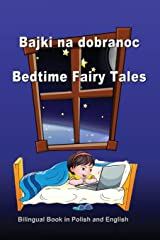 Bajki na dobranoc. Bedtime Fairy Tales. Bilingual Book in Polish and English: Dual Language Stories (Polish and English Edition) Paperback