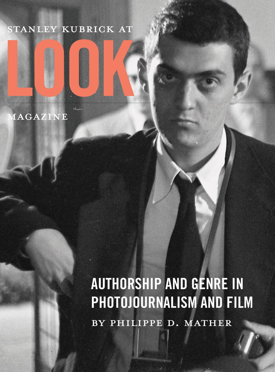 Read Online Stanley Kubrick at Look Magazine: Authorship and Genre in Photojournalism and Film ebook