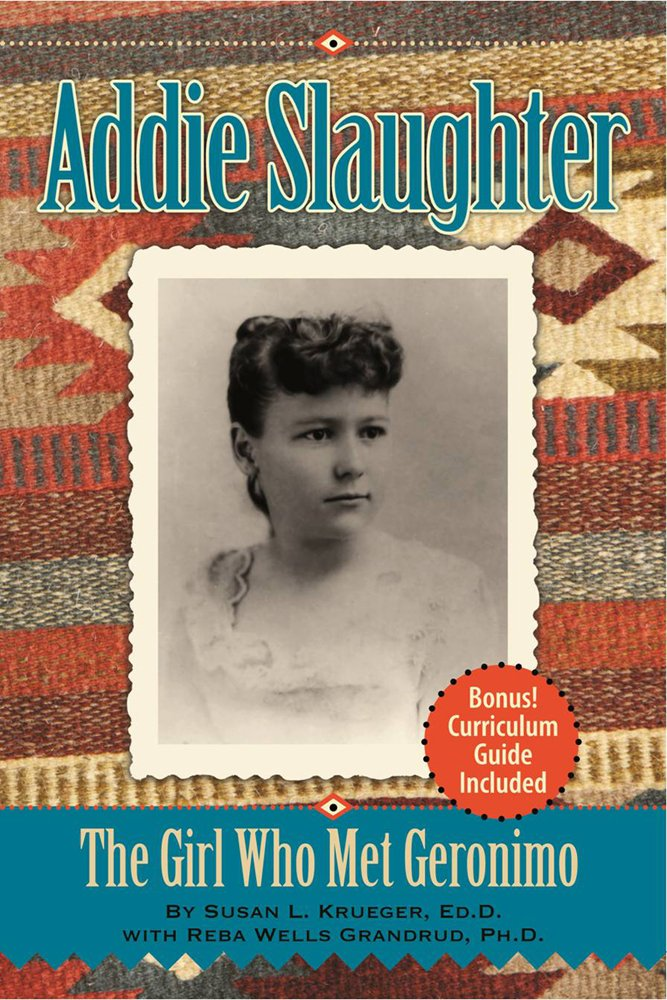 Download Addie Slaughter: The Girl Who Met Geronimo PDF