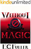 Without Magic