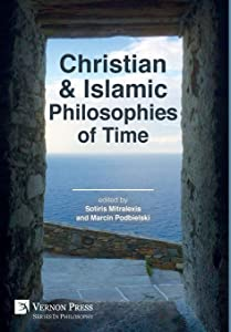 Christian and Islamic Philosophies of Time (Series in Philosophy)