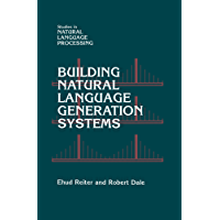 Building Natural Language Generation Systems (Studies in Natural Language Processing)