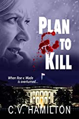 PLAN TO KILL: A political thriller and police procedural with a shocking ending Kindle Edition