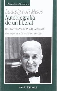 Autobiografia de un Liberal.la Gran Viena Contra el Estatalismo.
