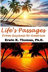 Life's Passages: From Guyana to America Paperback
