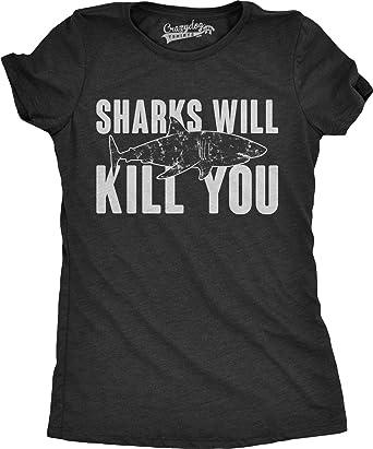 0572e89a Womens Sharks Will Kill You Funny Shark T Shirt Sarcasm Novelty Offensive  Shirts (Black)