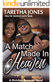 A Match Made In Heaven: A Christian Romance Novel (Heaven On Earth Book 1)