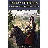 Balian d'Ibelin: Knight of Jerusalem (Jerusalem Trilogy)