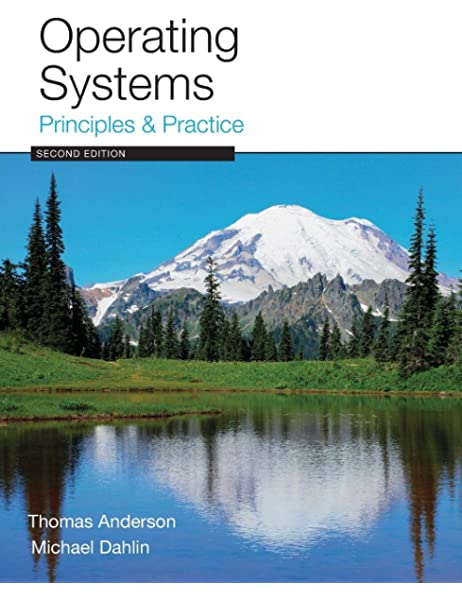 Operating Systems Principles And Practice Anderson Thomas Dahlin Michael 9780985673529 Amazon Com Books