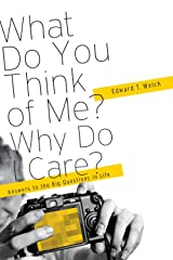 What Do You Think of Me? Why Do I Care? Kindle Edition