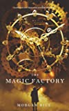 The Magic Factory (Oliver Blue and the School for Seers-Book One) (1)