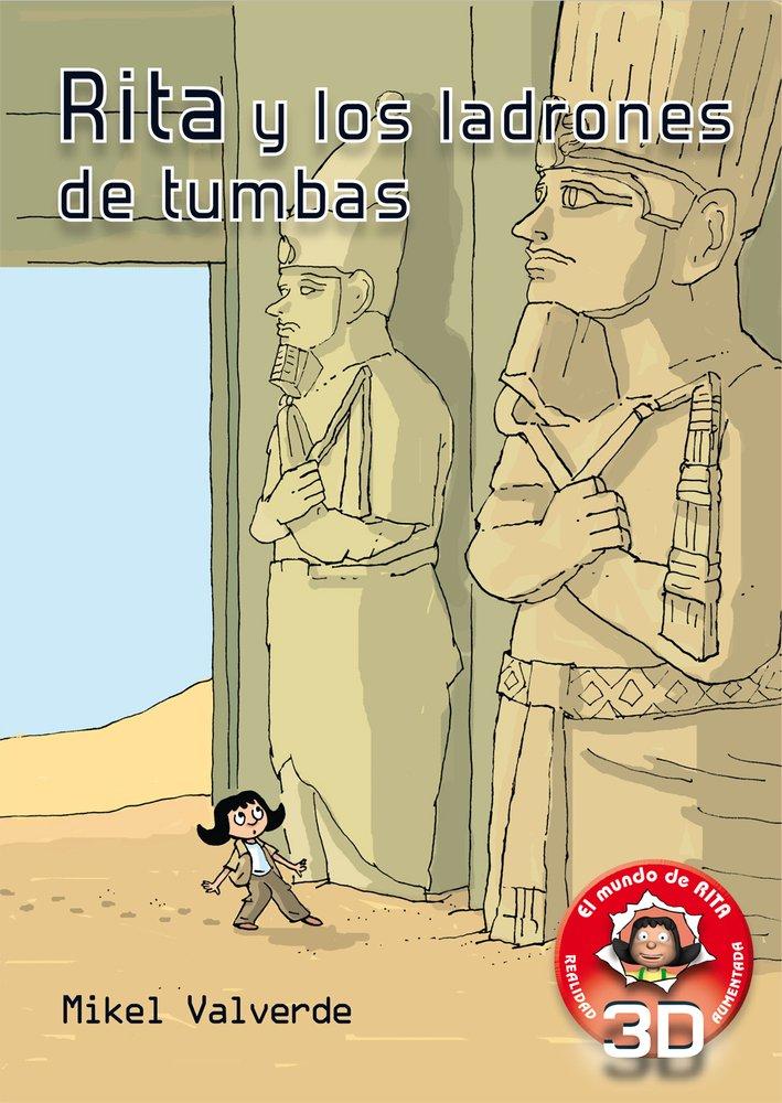 Rita y los Ladrones de tumbas- Realidad Aumentada (El mundo de Rita)