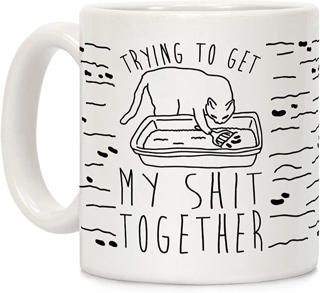 LookHUMAN Trying To Get My Shit Together White 11 Ounce Ceramic Coffee Mug