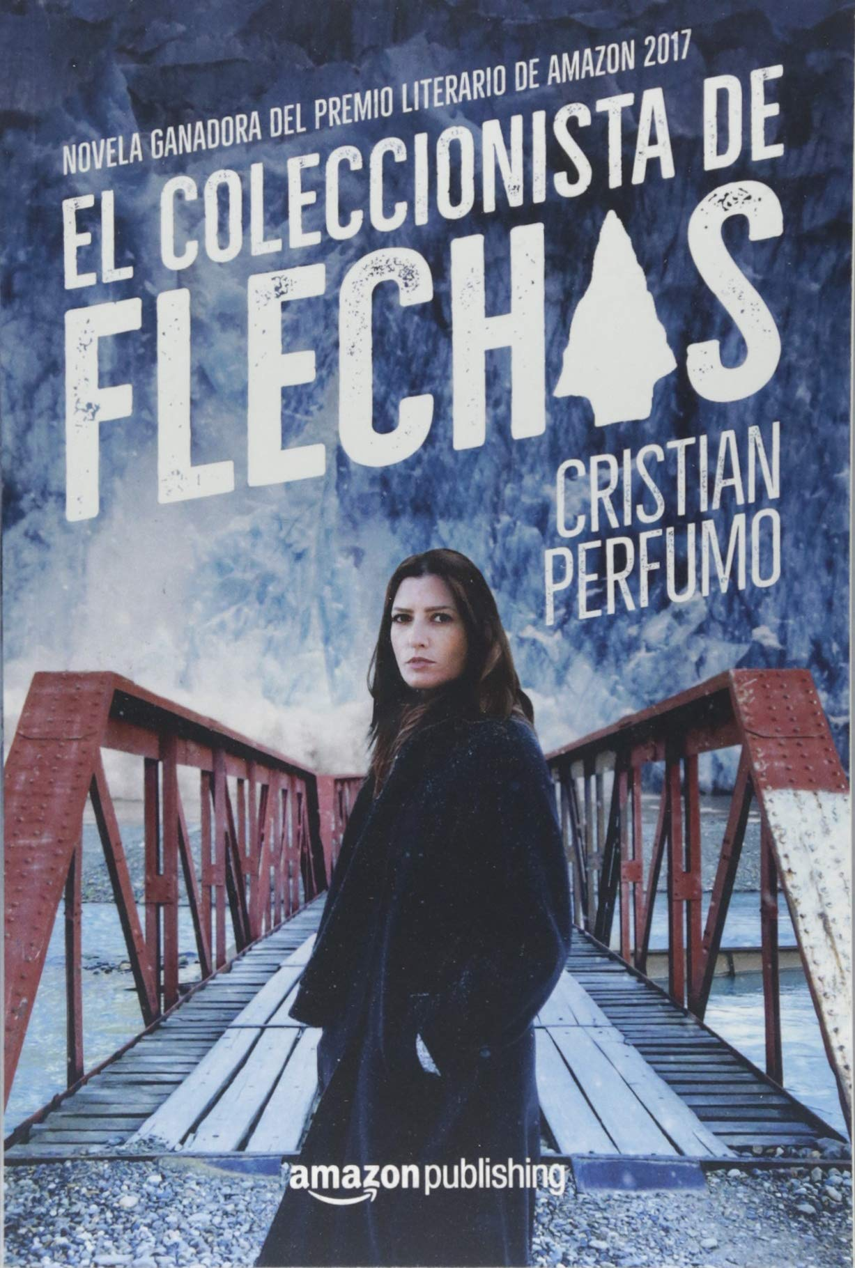 El coleccionista de flechas: Amazon.co.uk: Cristian Perfumo: 9782919800568:  Books