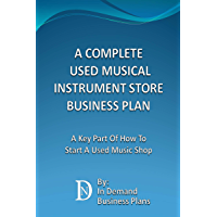A Complete Used Musical Instrument Store Business Plan: A Key Part Of How To Start A Used Music Shop