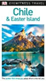 DK Eyewitness Travel Guide Chile and Easter Island (Eyewitnesss Travel Guides)