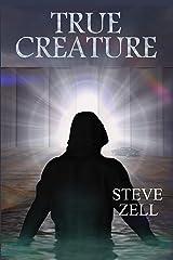 True Creature (Mulhenney & Poole) Kindle Edition