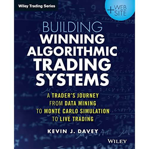 Building Winning Algorithmic Trading Systems: A Trader's Journey From Data Mining to Monte Carlo Simulation to Live Trading + Website (Wiley Trading)
