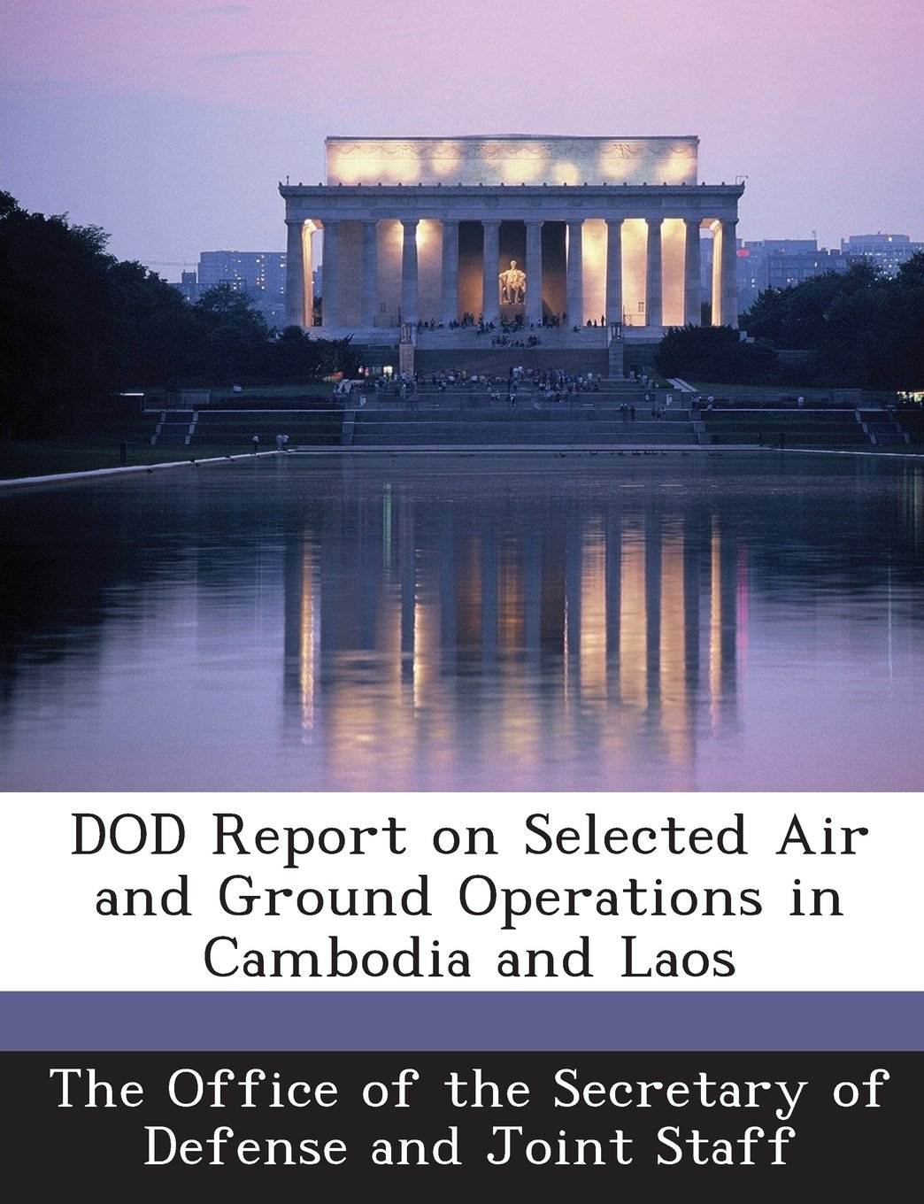 Download Dod Report on Selected Air and Ground Operations in Cambodia and Laos pdf epub