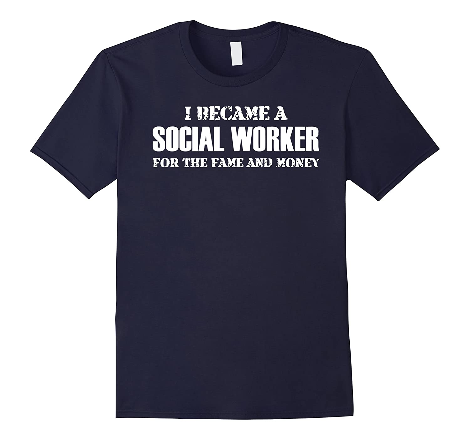 Social Worker T-shirt  I Became A Social Worker For The Fam-TD