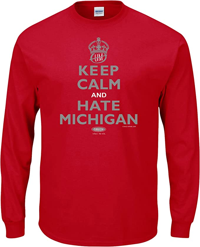 Smack Apparel Ohio State Football Fans Sm-5X Red T-Shirt Stay Victorious Anti- Michigan I Dont Often Hate