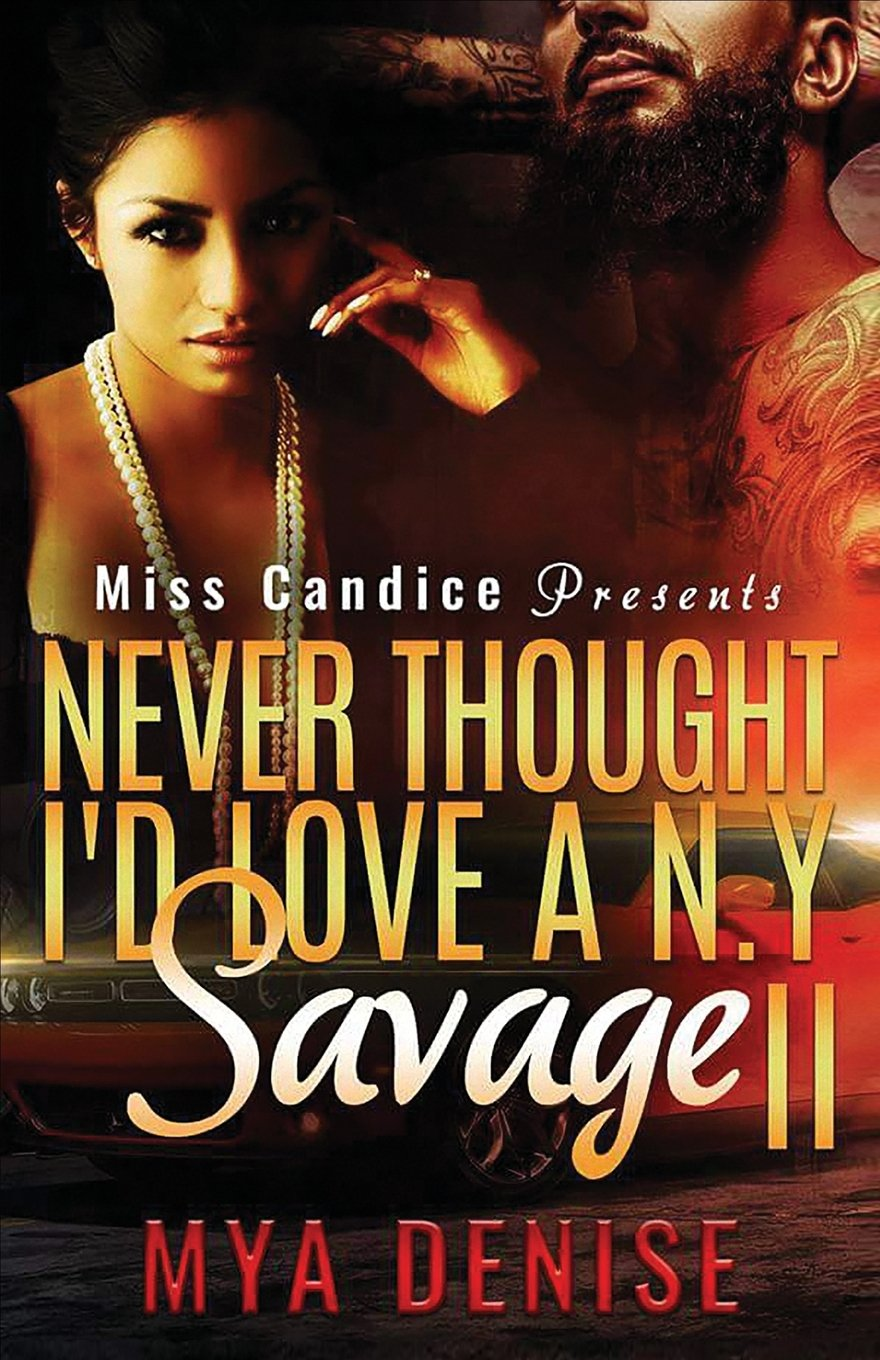 Read Online Never Thought I'd Love A NY Savage 2 (Volume 2) pdf