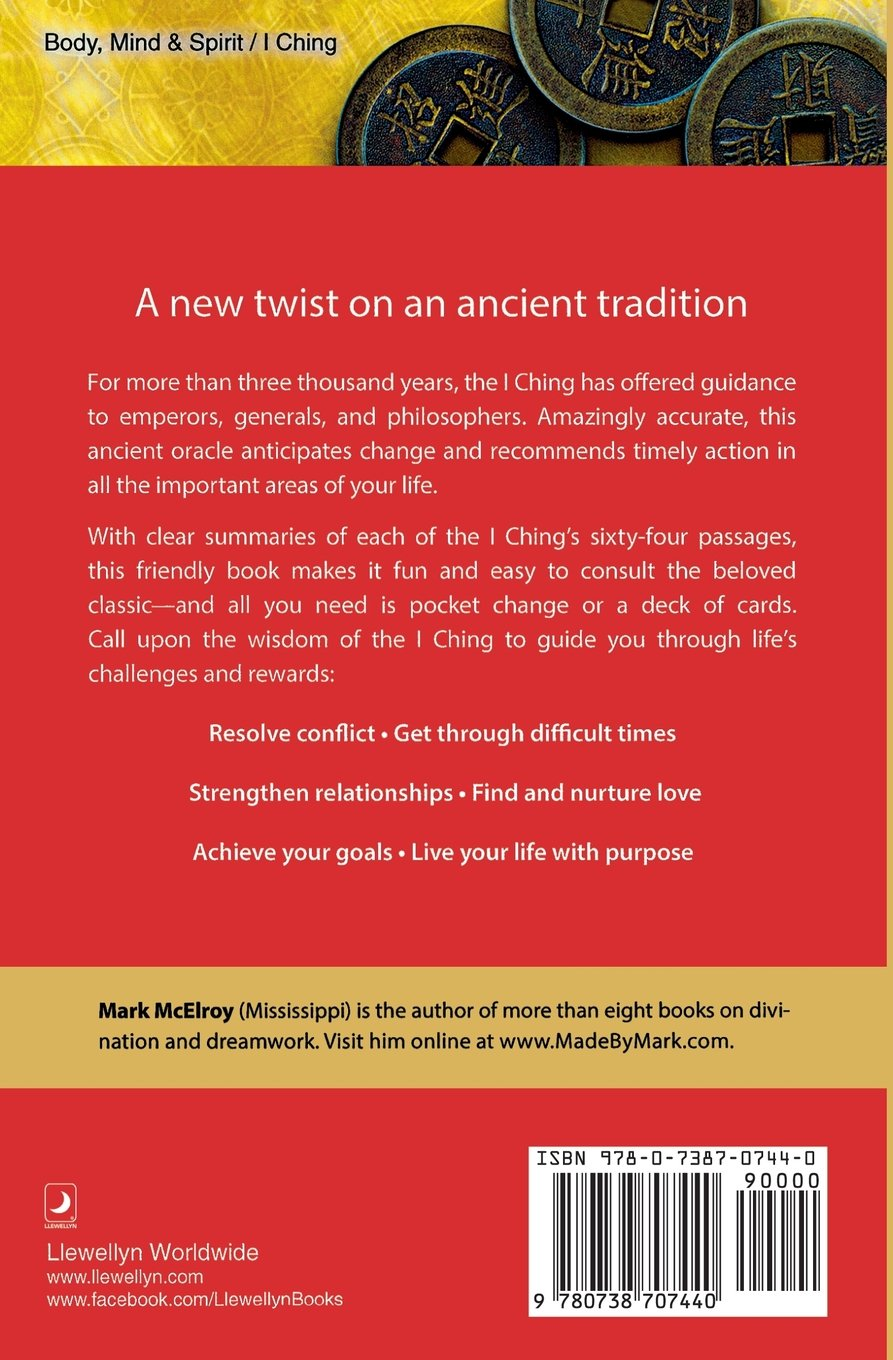 I Ching for Beginners: A Modern Interpretation of the Ancient Oracle (For  Beginners (Llewellyn's)): Mark McElroy: 9780738707440: Amazon.com: Books