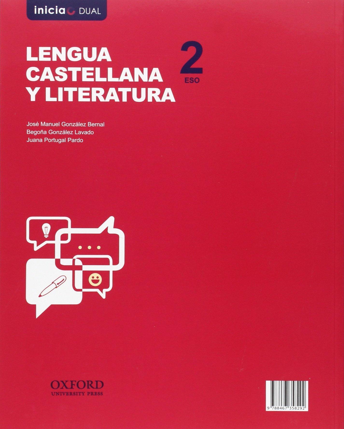 Inicia Dual Lengua Castellana Y Literatura. Volumen Anual. Libro Del Alumno  - 2º ESO - 9788467358292: Amazon.es: José Manuel González Bernal, ...