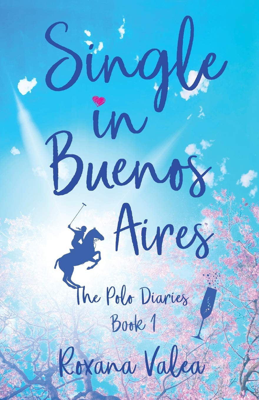 Single in Buenos Aires The Polo Diaries Idioma Inglés ...