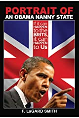 Portrait of an Obama Nanny State: If It Can Happen To The Brits, It Can Happen To Us Kindle Edition