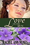Love On The Run: (Deal For Love, Book 3) (Love Series)
