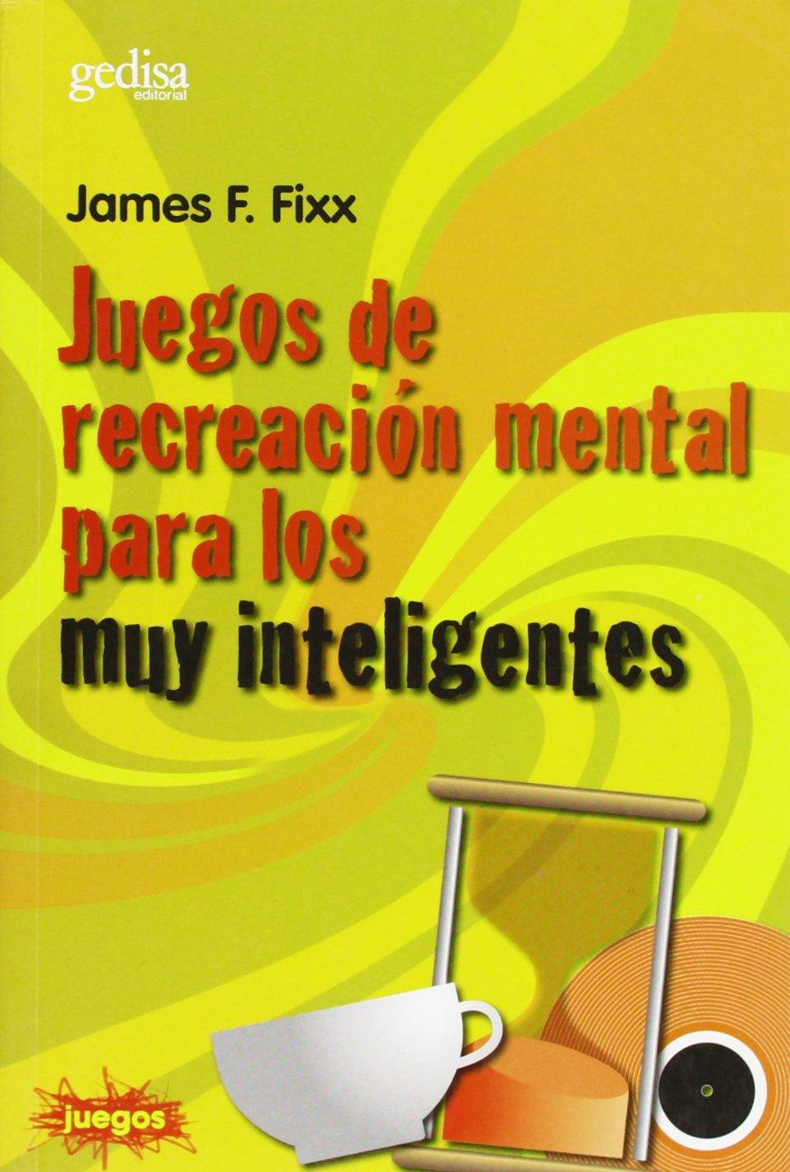 Juegos de Recreacion Mental Para Muy Inteligentes (Coleccion Juegos) (Spanish Edition) (Spanish) Paperback – January, 1995